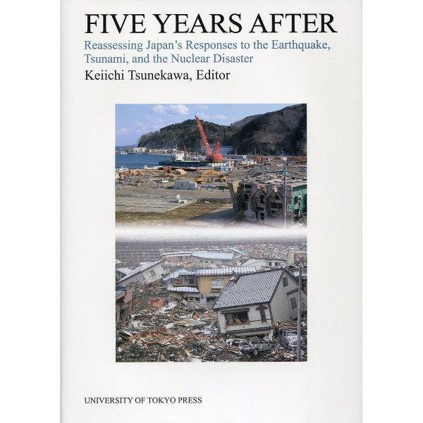 FIVE YEARS AFTER Reassessing Japan's Responses to the Earthquake,Tsunami,an