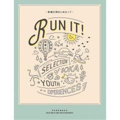 RUN IT! 笑顔の明日に向かって 青年部体験談特集/創価学会青年部「RUNIT!」製作委員会