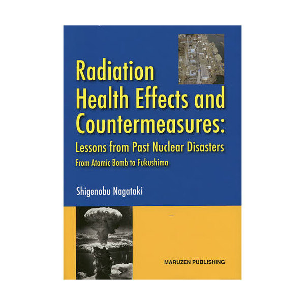 Radiation Health Effects and Countermeasures Lesson from Past Nuclear Disas
