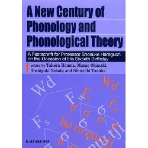 A new century of phonology and phonological theory A festschrift for Profes