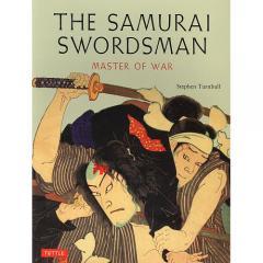 THE SAMURAI SWORDSMAN MASTER OF WAR PB/StephenTurnbull