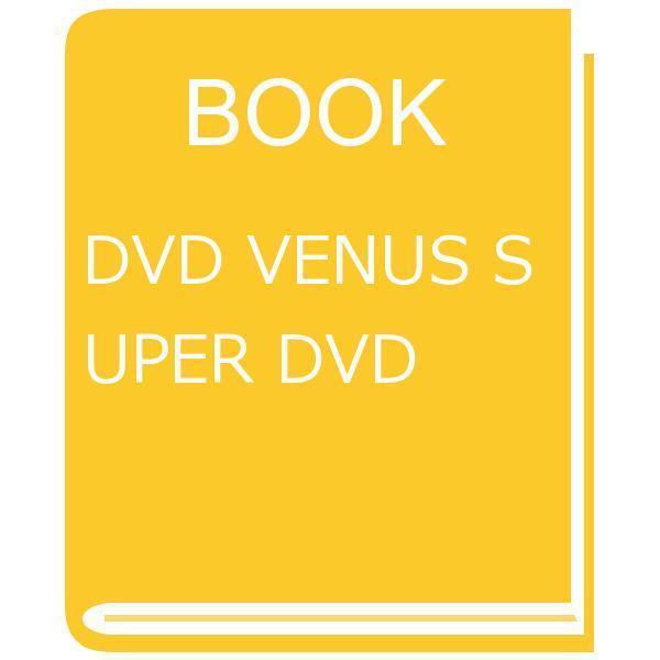DVD VENUS SUPER DVD