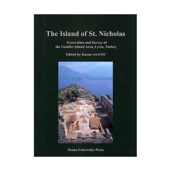 The Island of St.Nicholas Excavation and Survey of the Gemiler Island Area,