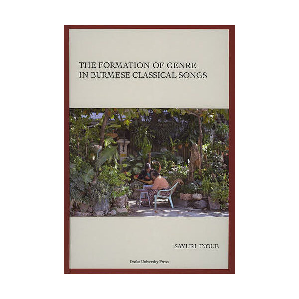 THE FORMATION OF GENRE IN BURMESE CLASSICAL SONGS/SAYURIINOUE