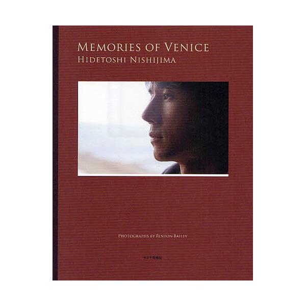 MEMORIES OF VENICE HIDETOSHI NISHIJIMA/西島秀俊/フェントン・ベイリー