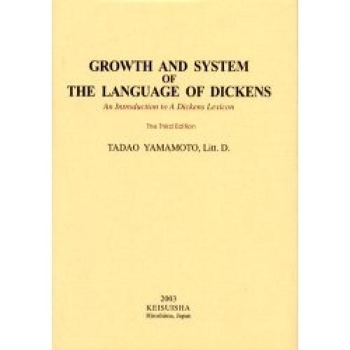 Growth and system of the language of Dickens An introduction to a Dickens l