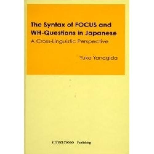 The syntax of focus and WH‐questions in Japanese A cross‐linguistic perspec