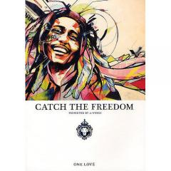 CATCH THE FREEDOM/BOBMARLEY/A-Works/高橋歩