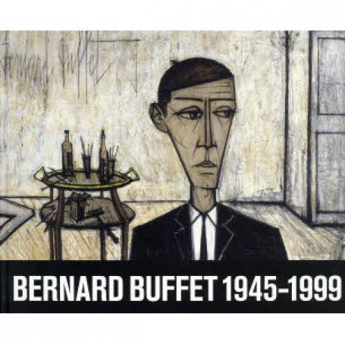 ベルナール・ビュフェ1945-1999/ベルナール・ビュフェ