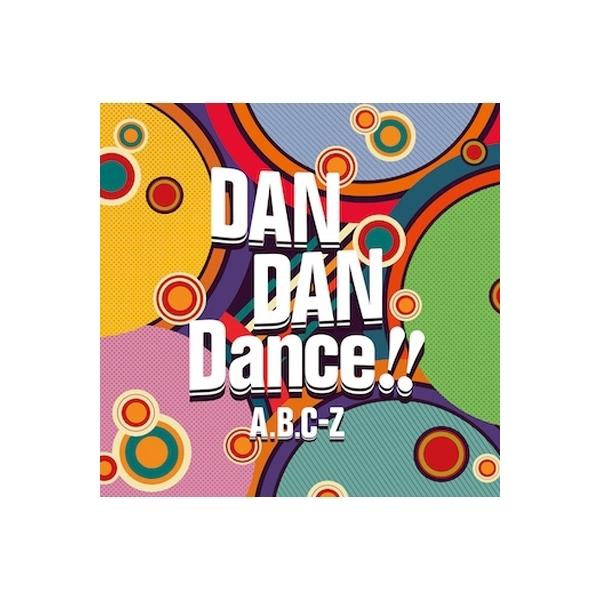 A.B.C-Z / DAN DAN Dance!!【CD Maxi】