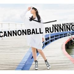 水樹奈々 ミズキナナ / CANNONBALL RUNNING 【初回限定盤】(+Blu-ray)【CD】