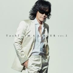 TOSHI トシ / IM A SINGER VOL.2【CD】
