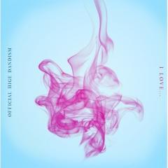 Official髭男dism / I LOVE...【CD Maxi】