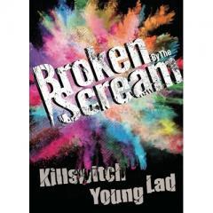 【送料無料】 Broken By The Scream / Killswitch Young Lad【DVD】