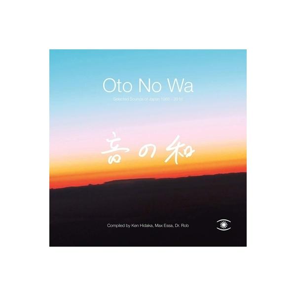 オムニバス(コンピレーション) / Oto No Wa - Selected Sounds Of Japan (1988-2018)【CD】
