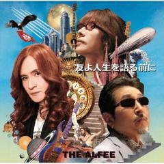 THE ALFEE アルフィー / 友よ人生を語る前に【初回限定盤C】【CD Maxi】