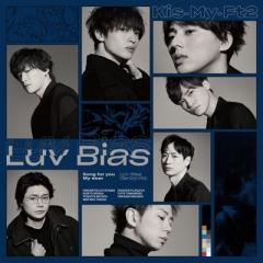 Kis-My-Ft2 / Luv Bias 【初回盤B】(+DVD)【CD Maxi】