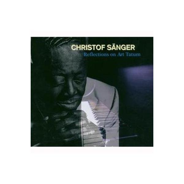 Christof Sanger / Reflections On Art Tatum【CD】