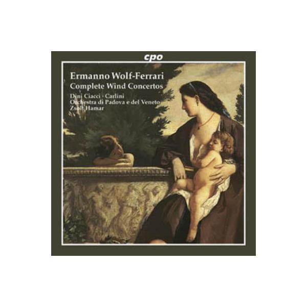 ヴォルフ=フェラーリ(1876-1948) / 管楽協奏曲全集 ディーニ=チアッチ(オーボエ&イングリッシュ・ホルン)ハマル&パドヴァ・ベネート管、他【CD】