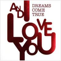DREAMS COME TRUE / AND I LOVE YOU【CD】