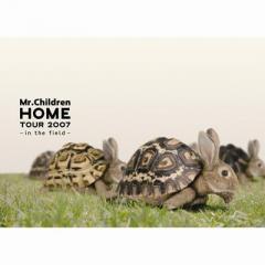 Mr.Children / Mr.Children HOME TOUR 2007 -in the field-【DVD】