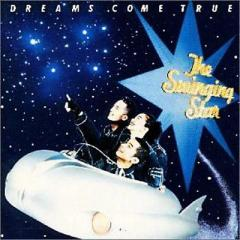 DREAMS COME TRUE / The Swinging Star【CD】