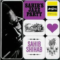 Sahib Shihab サヒブシハブ / Sahib's Jazz Party 【Hi Quality CD】