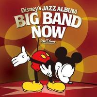 Disney / ディズニー ジャズ・アルバム ~ビッグ・バンド・ナウ!~【CD】