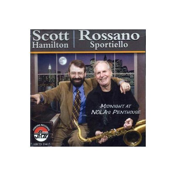 Scott Hamilton / Rossano Sportiello / Midnight At Nola's Penthouse【CD】