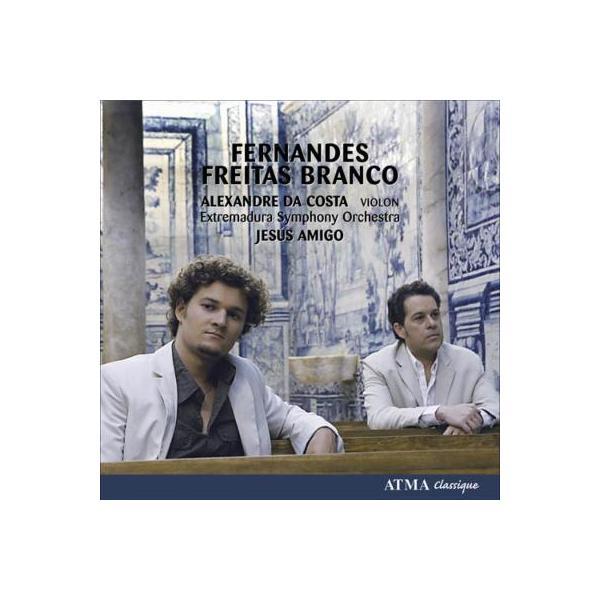 フェルナンデス、アルマンド・ホセ(1906-1983) / フレイタス・ブランコ:交響曲第2番、フェルナンデス:ヴァイオリン協奏曲 ジーザス・アミーゴ&エクストレマドゥーラ響、ダ・コスタ【CD】