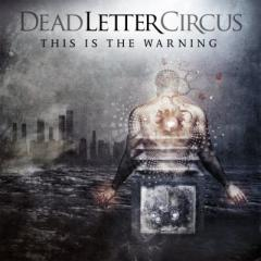 Dead Letter Circus / This Is The Warning 【CD】
