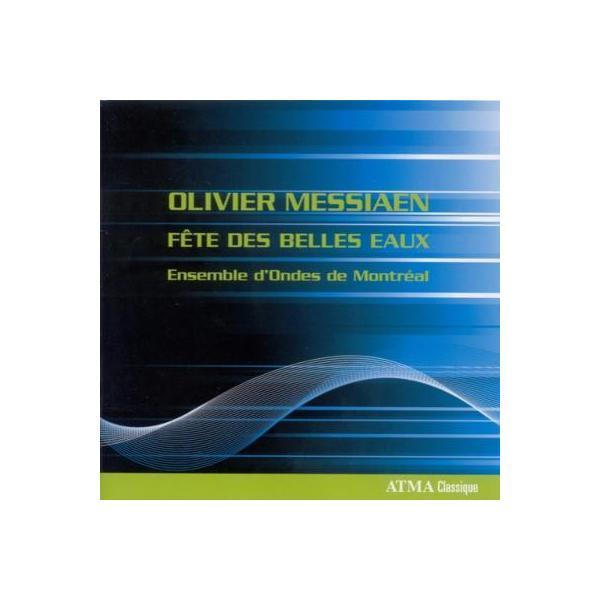 Messiaen メシアン / メシアン:美しき水の祭典、未刊の音楽帖、ラヴェル:弦楽四重奏曲より第1楽章(オンド・マルトノ四重奏版) モントリオール・オンド・マルトノ・アンサンブル【CD】
