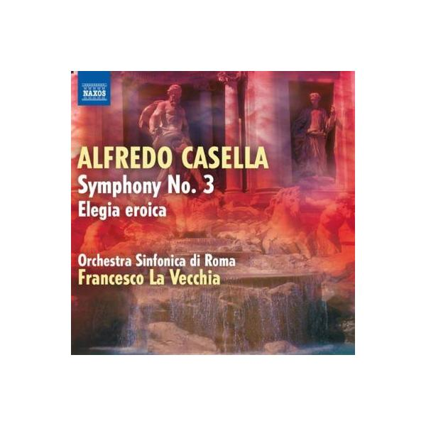 Casella カゼッラ / 交響曲第3番、英雄のエレジー ラ・ヴェッキア&ローマ交響楽団【CD】