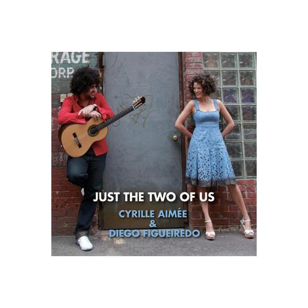 Cyrille Aimee / Diego Figueiredo / Just The Two Of Us 【CD】