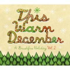 オムニバス(コンピレーション) / This Warm December A Brushfire Holiday Vol.2【CD】