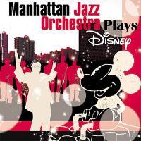 Manhattan Jazz Orchestra (MJO) マンハッタンジャズオーケストラ / マンハッタン ジャズ オーケストラ プレイズ ディズニー【CD】