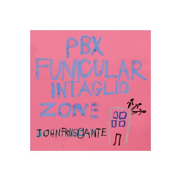 John Frusciante ジョンフルシアンテ / PBX Funicular Intaglio Zone【SHM-CD】