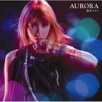 藍井エイル / AURORA【CD Maxi】