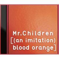 Mr.Children / [(an imitation) blood orange]【CD】