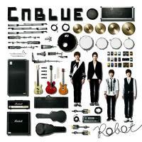 CNBLUE シーエヌブルー / Robot 【通常盤】【CD Maxi】