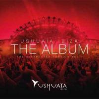 オムニバス(コンピレーション) / Ushuaia Ibiza The Album - The Unexpected Session Vol.1【CD】