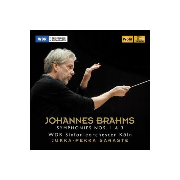 Brahms ブラームス / 交響曲第1番、第3番 ユッカ=ペッカ・サラステ&ケルンWDR響楽団【CD】