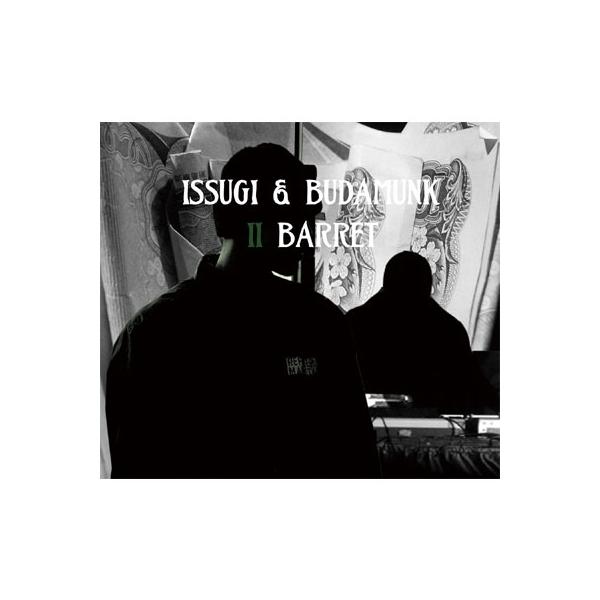 ISSUGI & BUDAMUNK / II BARRET【CD】