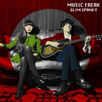 GLIM SPANKY / MUSIC FREAK【CD】
