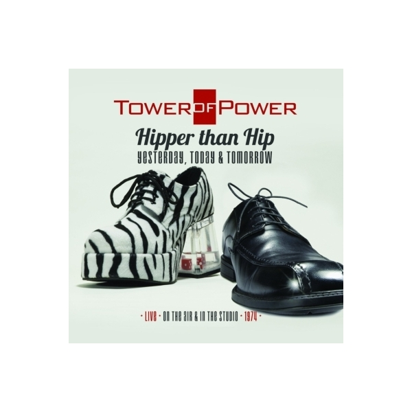 Tower Of Power タワーオブパワー / Hipper Than Hip (Yesterday,  Today,   &  Tomorrow):  Live On The Air【CD】