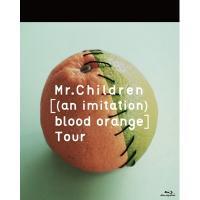 Mr.Children / [(an imitation) blood orange]Tour 【80Pブックレット付】(Blu-ray)【BLU-RAY DISC】