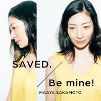 坂本真綾 サカモトマアヤ / SAVED.  /  Be mine! (+CD)【いなり盤(初回限定盤)】【CD Maxi】