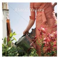 オムニバス(コンピレーション) / Floral Voices 【Loppi・HMV限定盤】【CD】