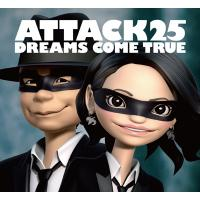 DREAMS COME TRUE / ATTACK25 (+DVD)【初回限定盤】【CD】