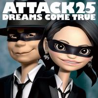 DREAMS COME TRUE / ATTACK25【CD】